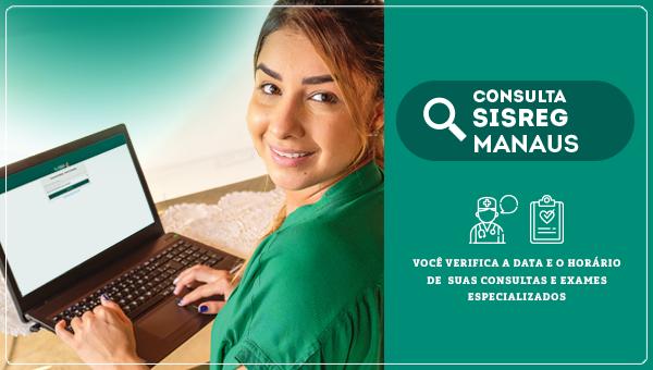 Aplicativo Web Consulta SISREG Manaus: maior comodidade ao usuário da rede pública e a garantia de um melhor atendimento na saúde