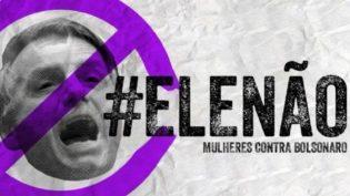 Mulheres contra Bolsonaro relatam ameaças e ataques em todo o País